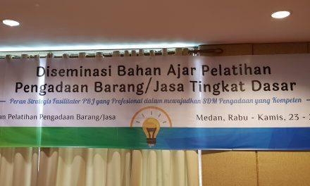 Desiminasi bahan ajar pelatihan Pengadaan barang/jasa tingkat dasar di Medan